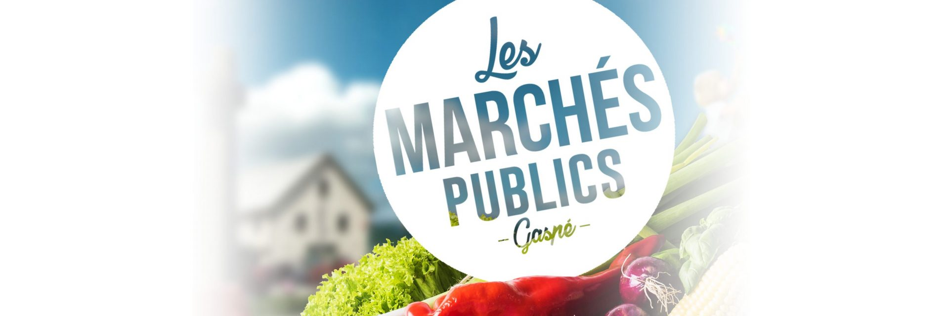 Les Marchés publics de Gaspé, un rendez-vous à ne pas manquer!
