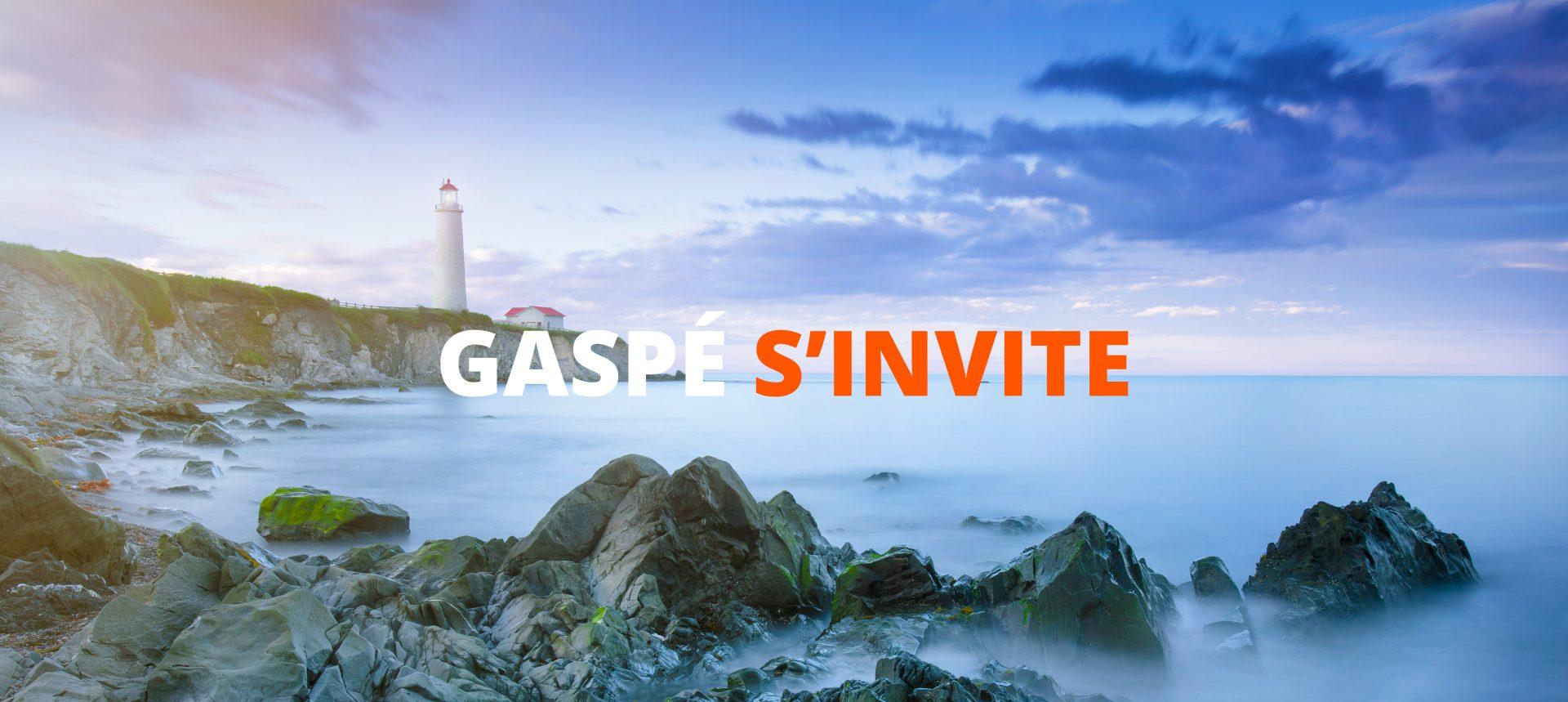 Gaspé s'invite