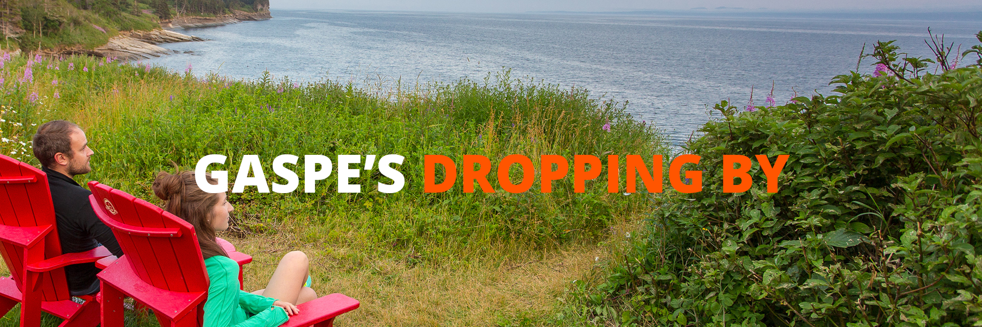Gaspe's dropping by : Forillon's red chairs... at home!